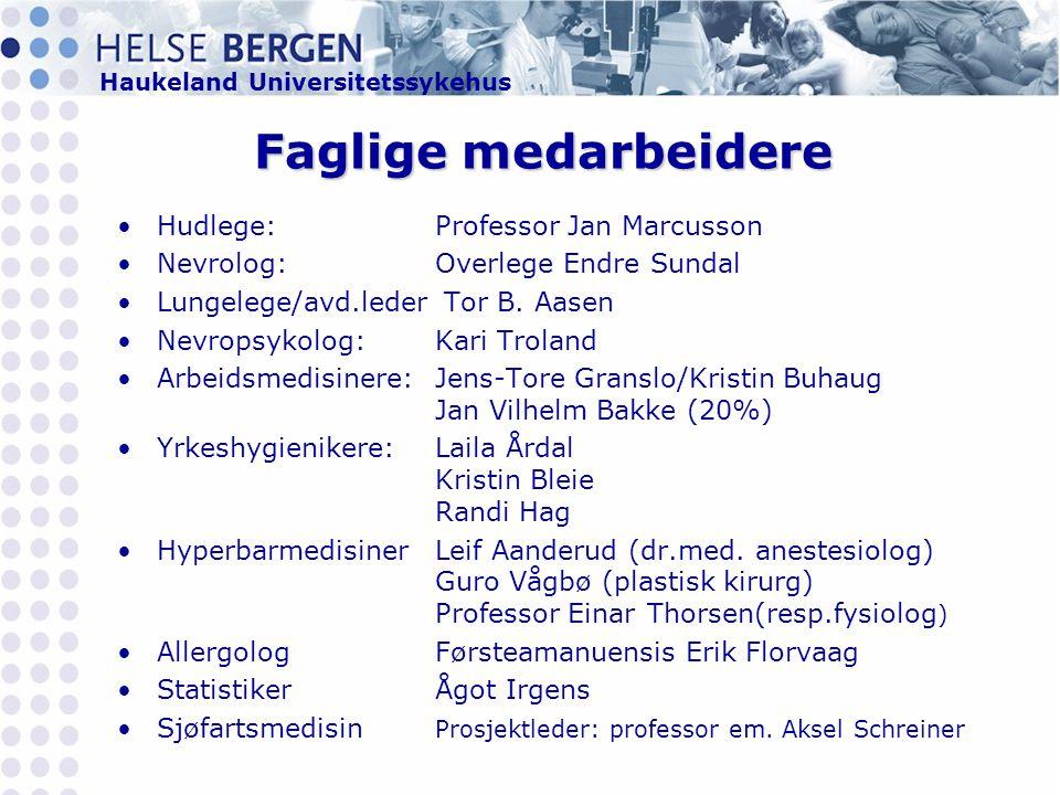 Haukeland Universitetssykehus Faglige medarbeidere •Hudlege: Professor Jan Marcusson •Nevrolog: Overlege Endre Sundal •Lungelege/avd.leder Tor B.