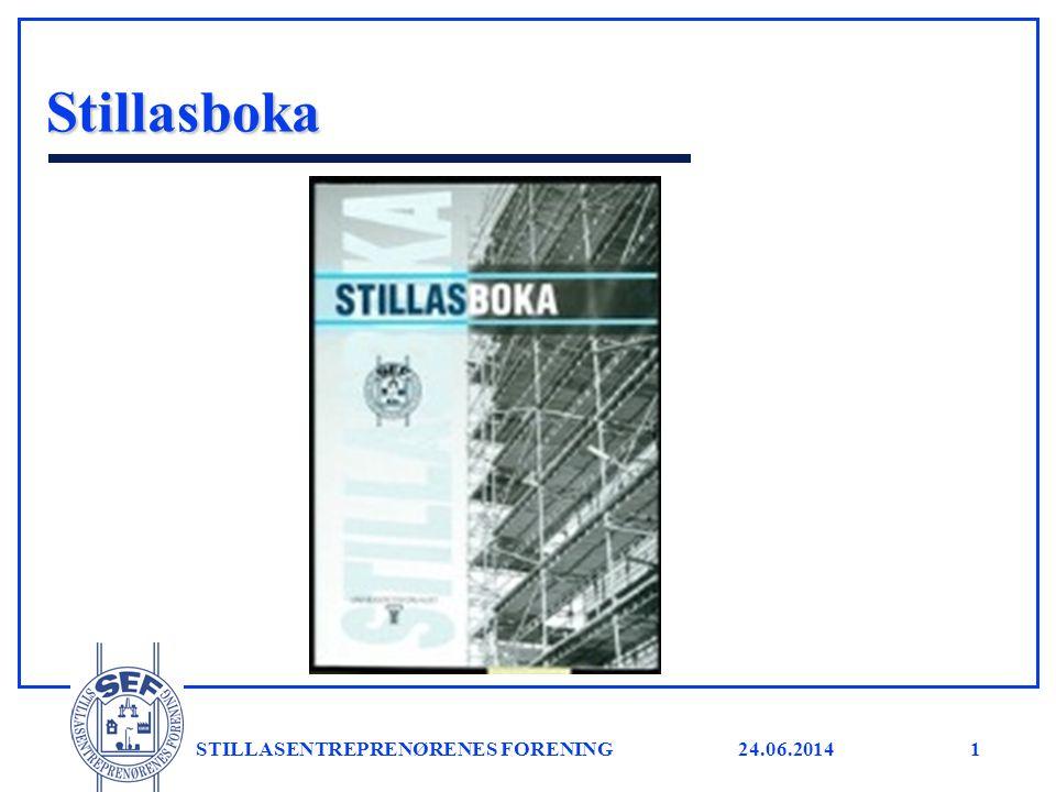 24.06.2014 STILLASENTREPRENØRENES FORENING1 Stillasboka