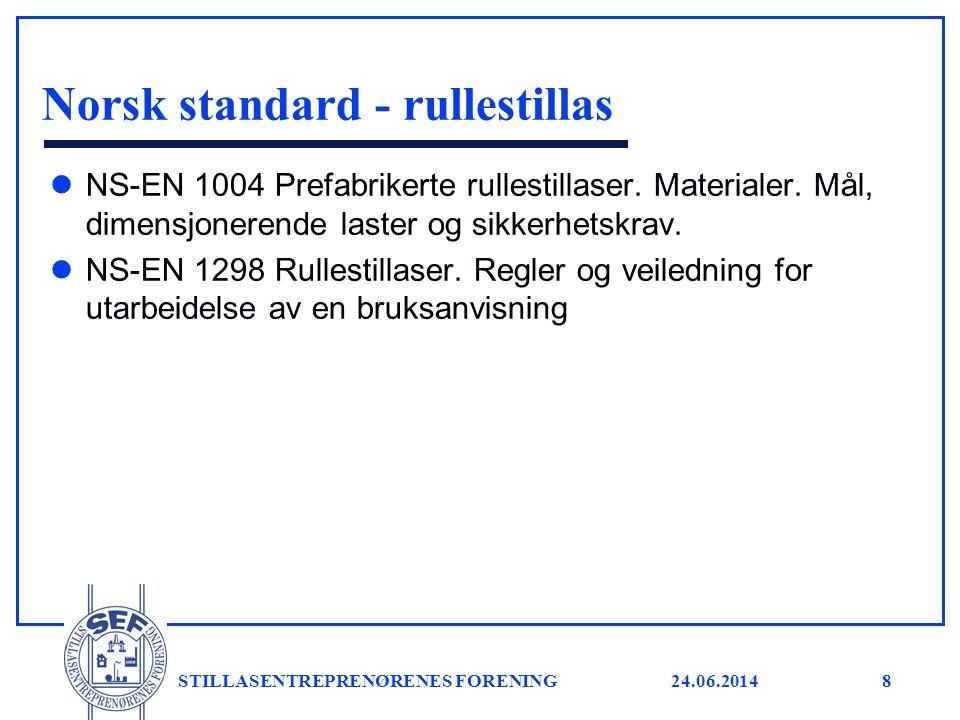 24.06.2014 STILLASENTREPRENØRENES FORENING8 Norsk standard - rullestillas l NS-EN 1004 Prefabrikerte rullestillaser. Materialer. Mål, dimensjonerende