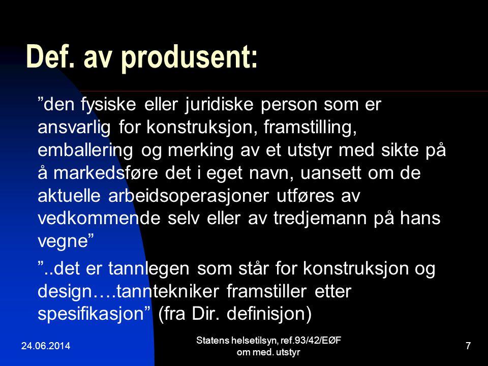 """Def. av produsent: """"den fysiske eller juridiske person som er ansvarlig for konstruksjon, framstilling, emballering og merking av et utstyr med sikte"""