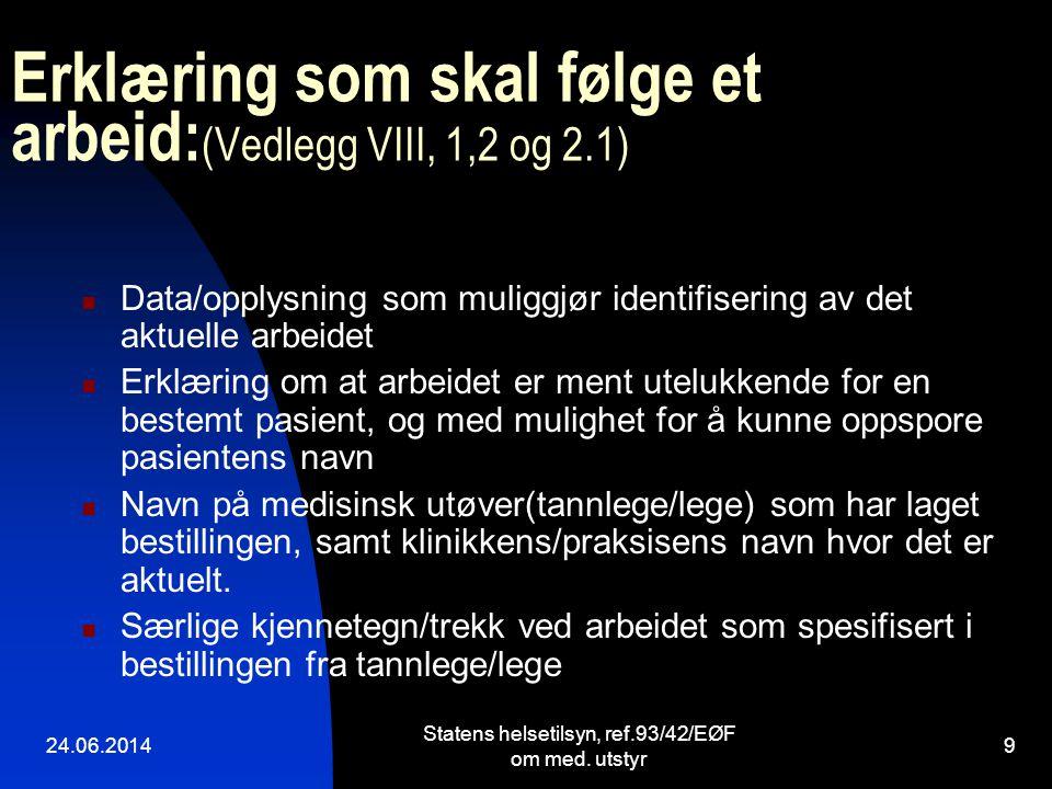 Erklæring som skal følge et arbeid: (Vedlegg VIII, 1,2 og 2.1)  Data/opplysning som muliggjør identifisering av det aktuelle arbeidet  Erklæring om