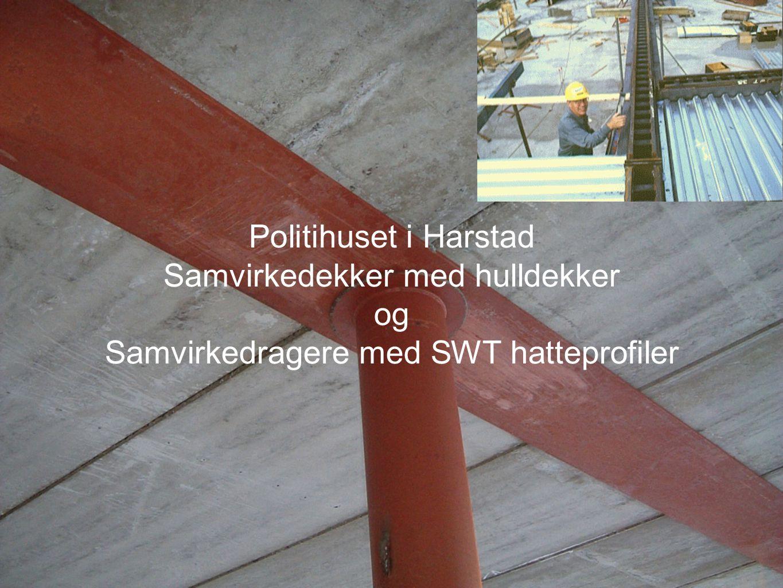 Politihuset i Harstad Samvirkedekker med hulldekker og Samvirkedragere med SWT hatteprofiler