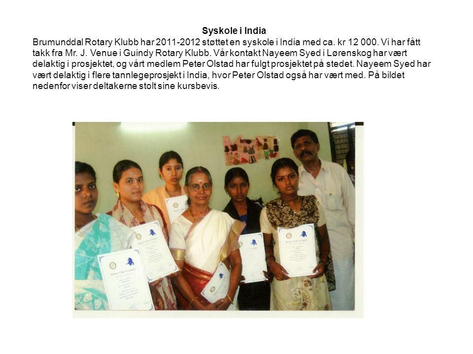 Syskole i India Brumunddal Rotary Klubb har 2011-2012 støttet en syskole i India med ca. kr 12 000. Vi har fått takk fra Mr. J. Venue i Guindy Rotary