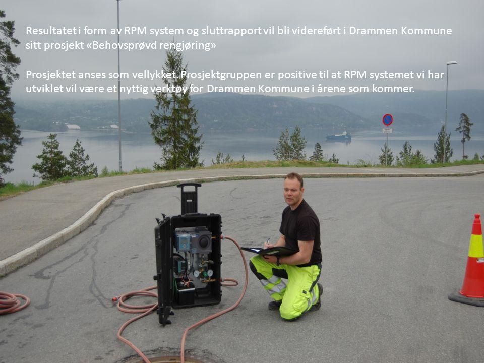 Resultatet i form av RPM system og sluttrapport vil bli videreført i Drammen Kommune sitt prosjekt «Behovsprøvd rengjøring» Prosjektet anses som velly