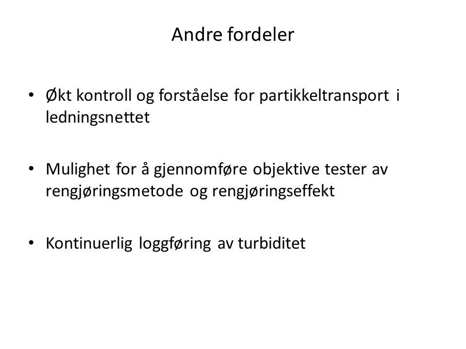 Andre fordeler • Økt kontroll og forståelse for partikkeltransport i ledningsnettet • Mulighet for å gjennomføre objektive tester av rengjøringsmetode