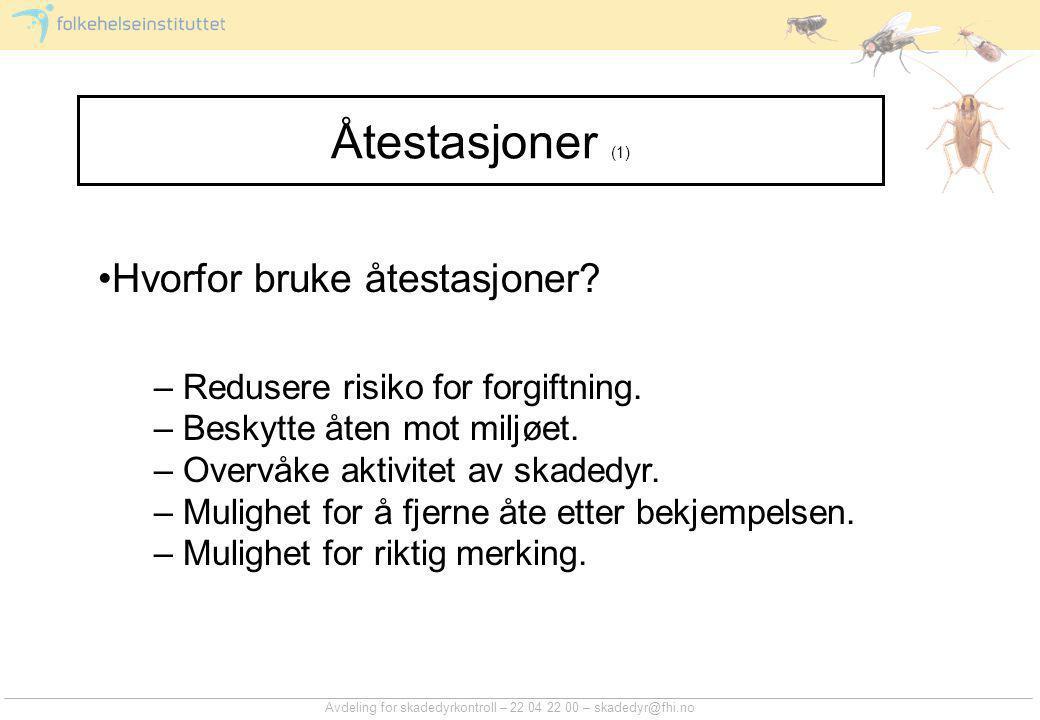 Avdeling for skadedyrkontroll – 22 04 22 00 – skadedyr@fhi.no Åtestasjoner (1) •Hvorfor bruke åtestasjoner.