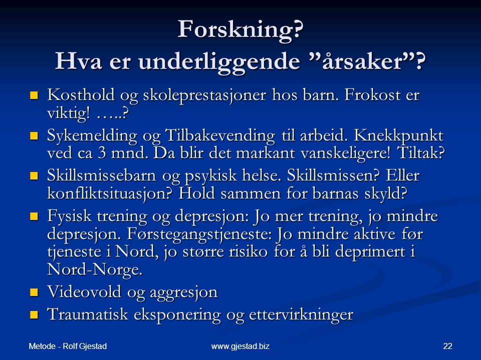 Metode - Rolf Gjestad 22www.gjestad.biz Forskning.