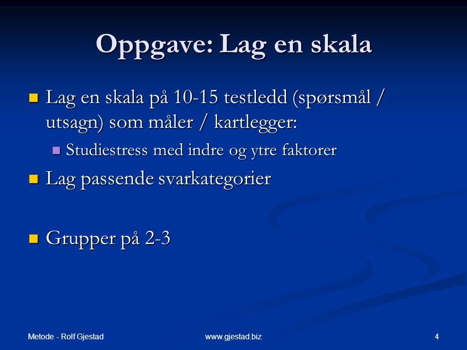 Metode - Rolf Gjestad 65www.gjestad.biz Nominal-skala  Kategoriene må være uttømmende og gjensidig utelukkende  Eks.: Sivil status: Gift, Samboende, Enslig.