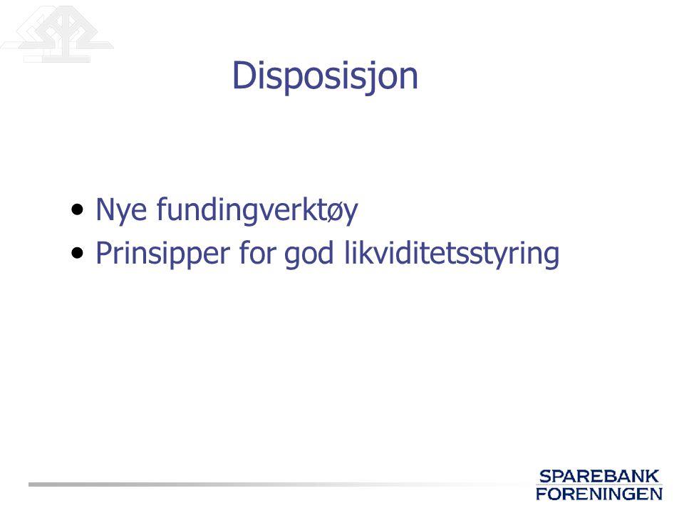 • Nye fundingverktøy • Prinsipper for god likviditetsstyring Disposisjon
