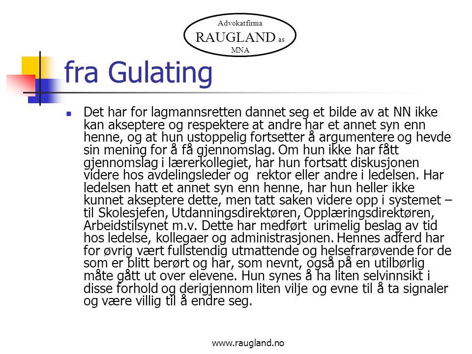 Advokatfirma RAUGLAND as MNA www.raugland.no fra Gulating  Det har for lagmannsretten dannet seg et bilde av at NN ikke kan akseptere og respektere a