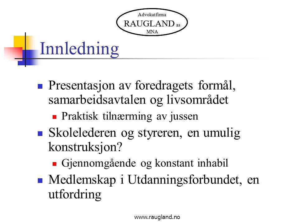 Advokatfirma RAUGLAND as MNA www.raugland.no Innledning  Presentasjon av foredragets formål, samarbeidsavtalen og livsområdet  Praktisk tilnærming a