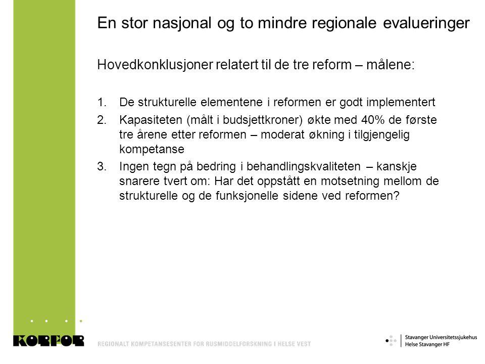 En stor nasjonal og to mindre regionale evalueringer Hovedkonklusjoner relatert til de tre reform – målene: 1.De strukturelle elementene i reformen er