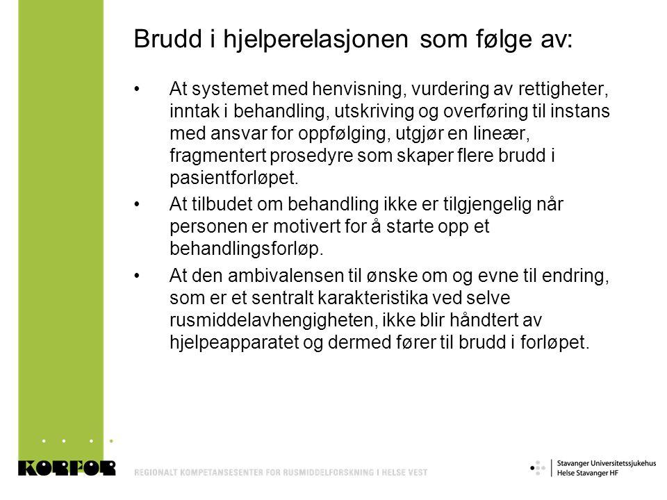 Brudd i hjelperelasjonen som følge av: •At systemet med henvisning, vurdering av rettigheter, inntak i behandling, utskriving og overføring til instan