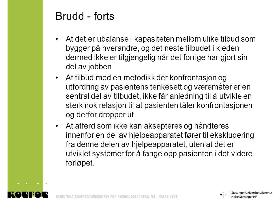 Brudd - forts •At det er ubalanse i kapasiteten mellom ulike tilbud som bygger på hverandre, og det neste tilbudet i kjeden dermed ikke er tilgjengeli