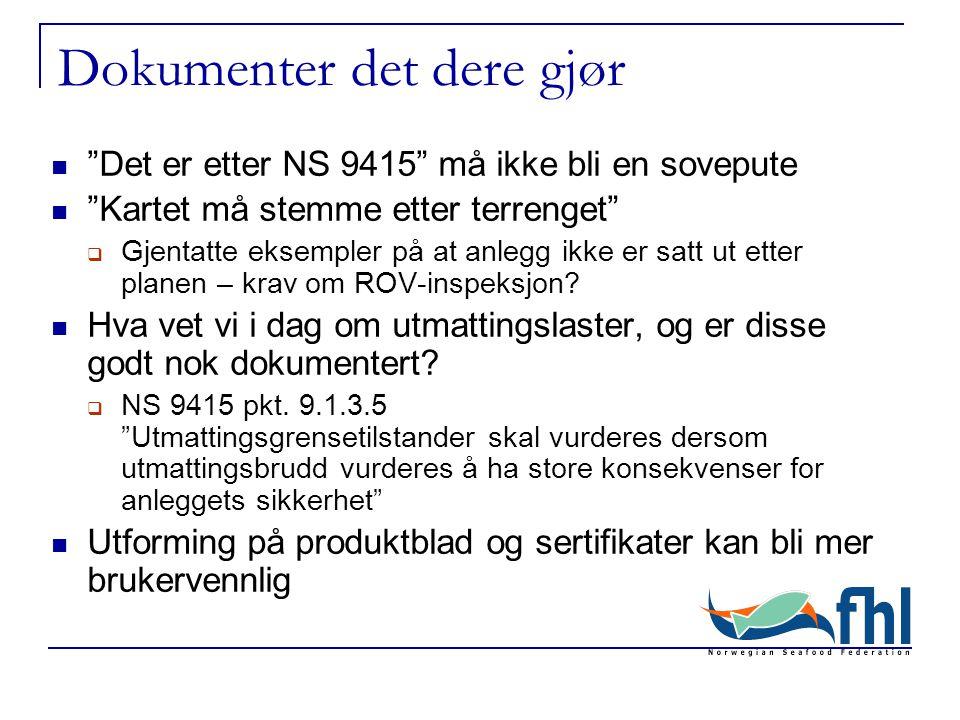 """Dokumenter det dere gjør  """"Det er etter NS 9415"""" må ikke bli en sovepute  """"Kartet må stemme etter terrenget""""  Gjentatte eksempler på at anlegg ikke"""