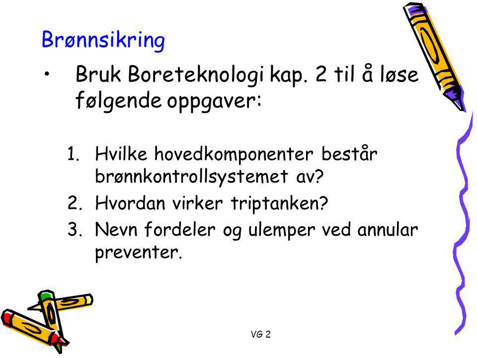 VG 2 Brønnsikring •Bruk Boreteknologi kap.