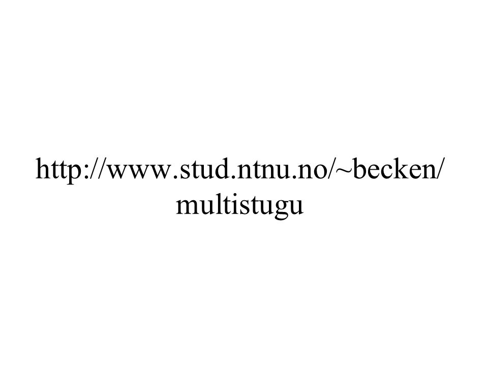 http://www.stud.ntnu.no/~becken/ multistugu