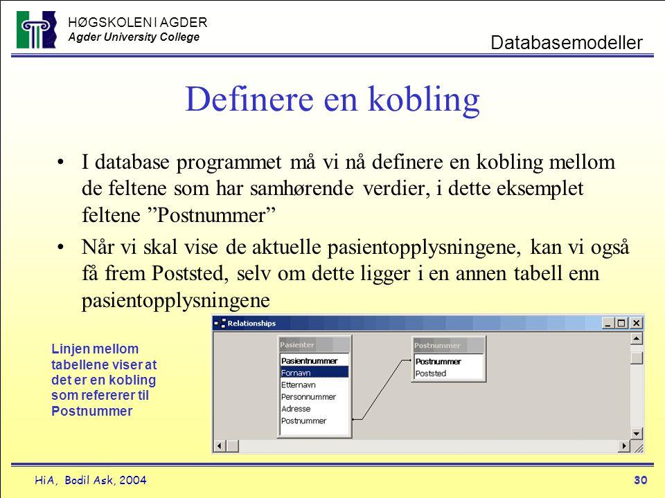 HØGSKOLEN I AGDER Agder University College HiA, Bodil Ask, 200430 Databasemodeller Definere en kobling •I database programmet må vi nå definere en kob
