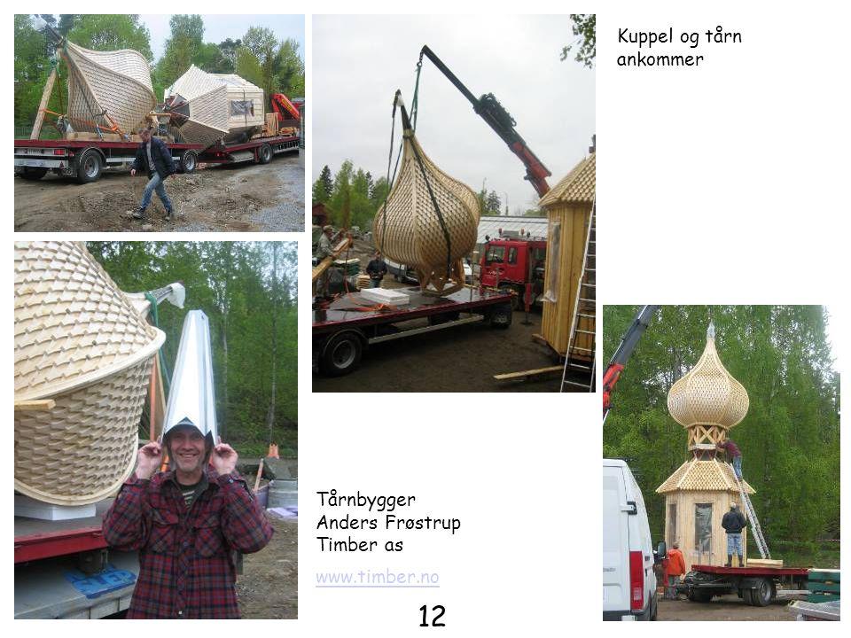 Tårnbygger Anders Frøstrup Timber as www.timber.no Kuppel og tårn ankommer 12