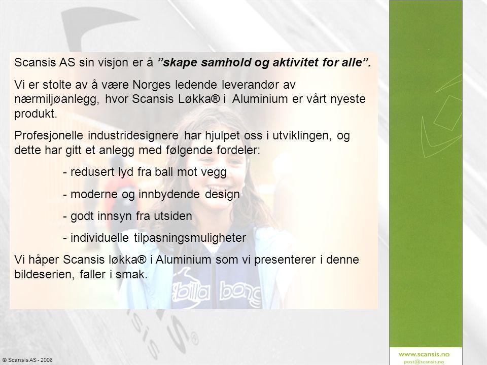 """© Scansis AS - 2008 Scansis AS sin visjon er å """"skape samhold og aktivitet for alle"""". Vi er stolte av å være Norges ledende leverandør av nærmiljøanle"""