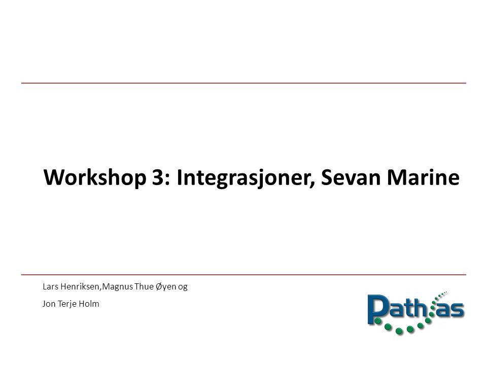 Workshop 3: Integrasjoner, Sevan Marine Lars Henriksen,Magnus Thue Øyen og Jon Terje Holm