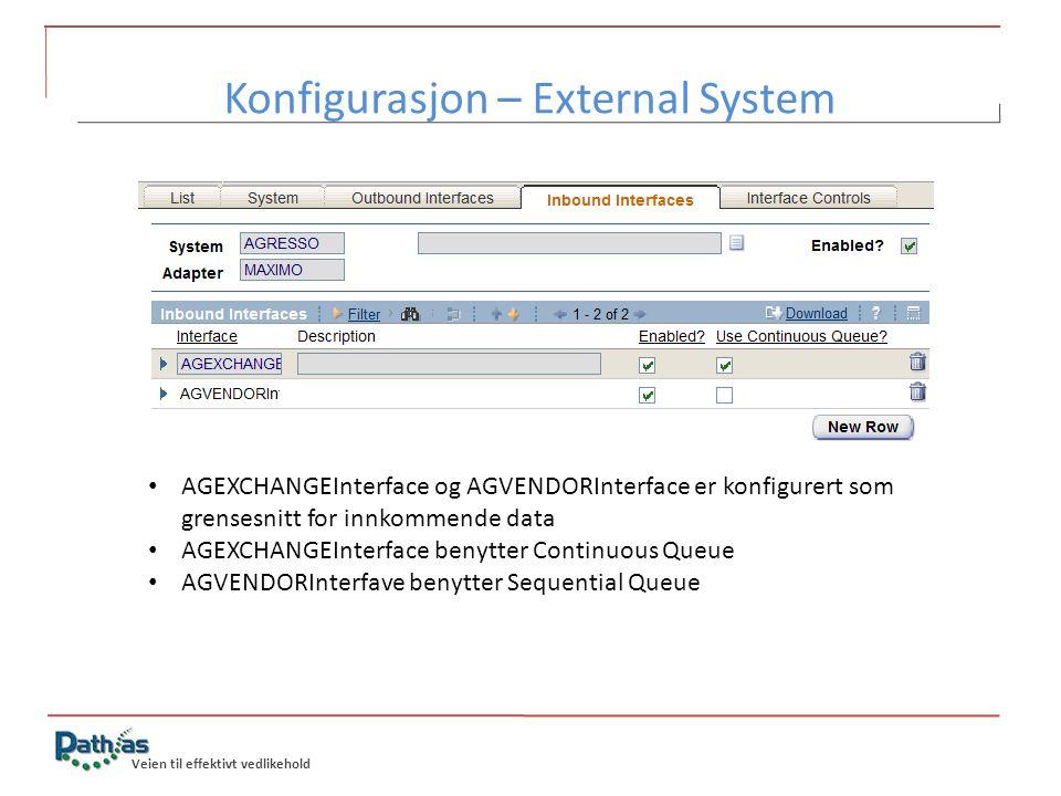 Veien til effektivt vedlikehold • AGEXCHANGEInterface og AGVENDORInterface er konfigurert som grensesnitt for innkommende data • AGEXCHANGEInterface b