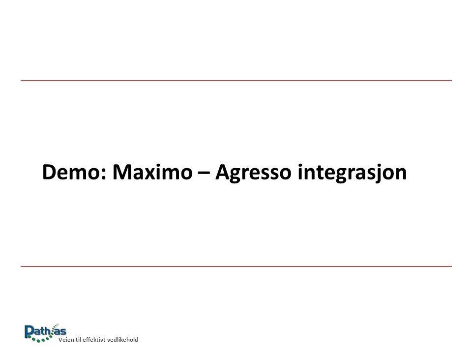 Demo: Maximo – Agresso integrasjon Veien til effektivt vedlikehold