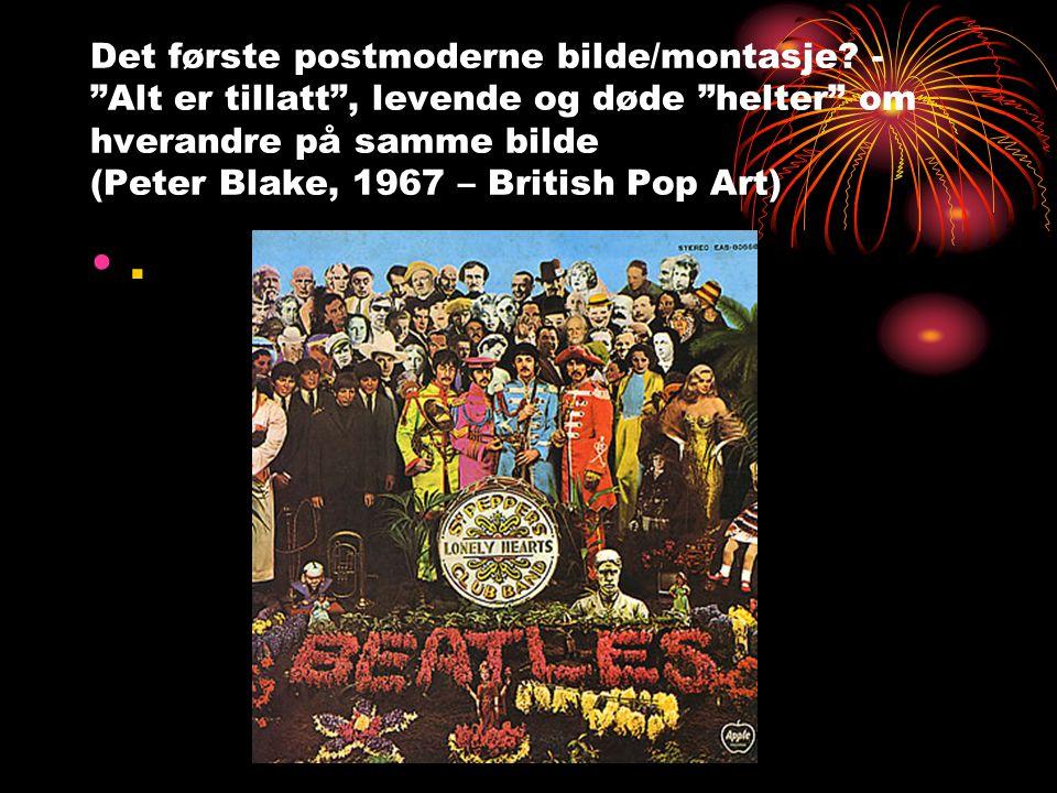 """Det første postmoderne bilde/montasje? - """"Alt er tillatt"""", levende og døde """"helter"""" om hverandre på samme bilde (Peter Blake, 1967 – British Pop Art)"""