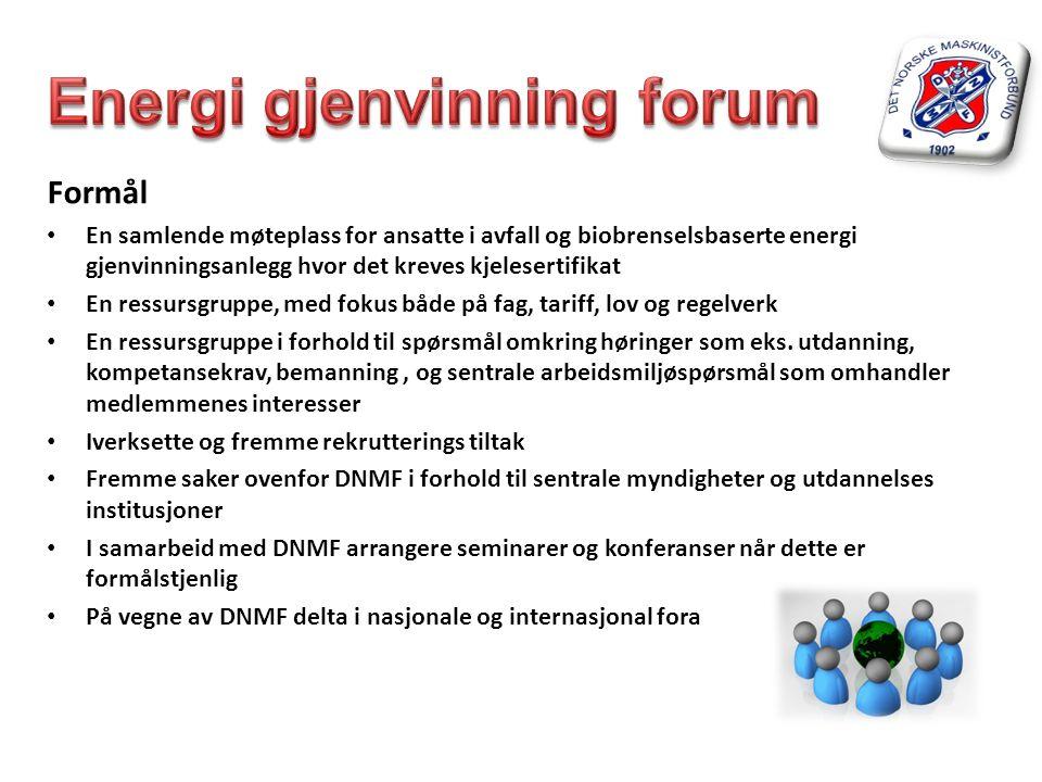 Formål • En samlende møteplass for ansatte i avfall og biobrenselsbaserte energi gjenvinningsanlegg hvor det kreves kjelesertifikat • En ressursgruppe
