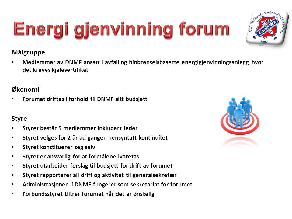 Målgruppe • Medlemmer av DNMF ansatt i avfall og biobrenselsbaserte energigjenvinningsanlegg hvor det kreves kjelesertifikat Økonomi • Forumet driftes