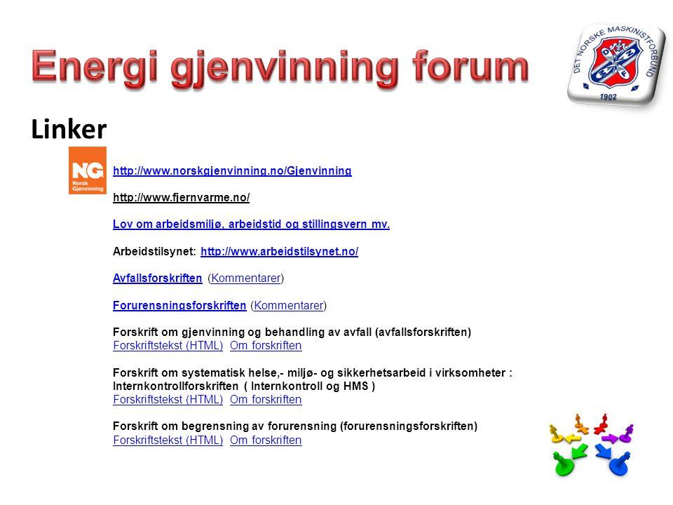 Linker http://www.norskgjenvinning.no/Gjenvinning http://www.fjernvarme.no/ Lov om arbeidsmiljø, arbeidstid og stillingsvern mv. Arbeidstilsynet: http