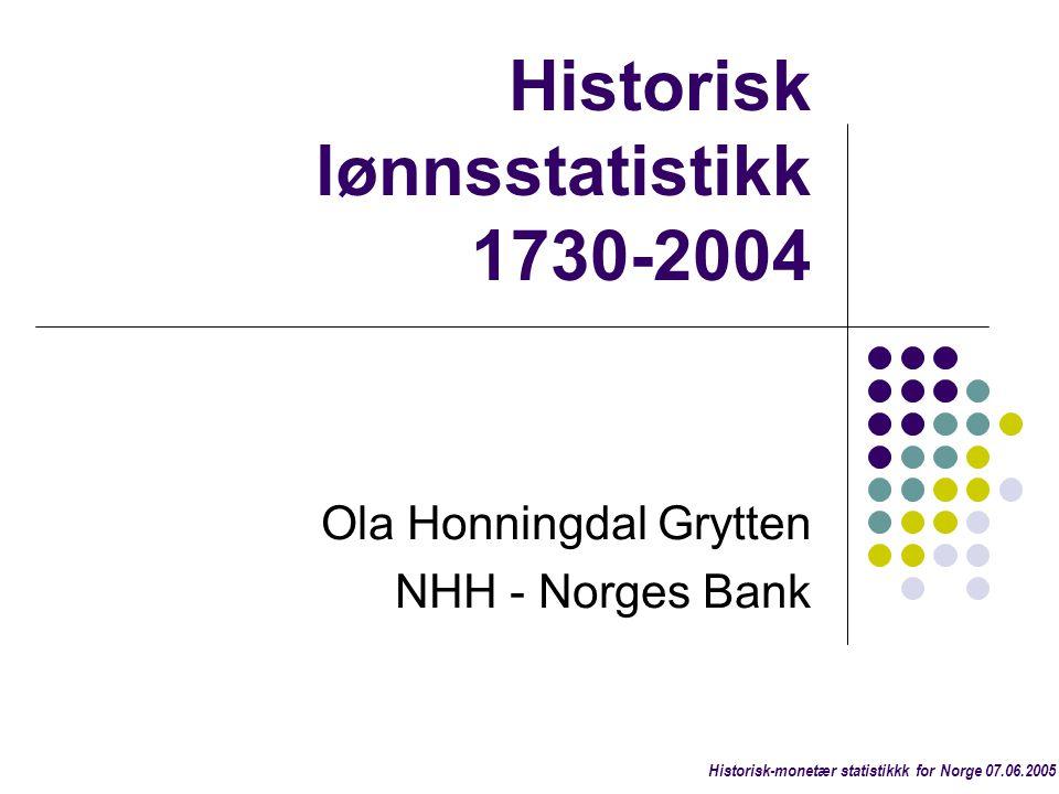 Historical Monetary Statistics for Norway 1819-2003 (NB 2004)  KPI 1515-2003 (Grytten)  Obligasjonsrenter 1820-2003 (Klovland)  Pengemengde 1819-2003 (Klovland)  BNP 1830-2003 (Grytten)  Valutakurser 1819-2003 (Klovland)  Aksjekursindekser 1914-2003 (Klovland)  Boligprisindeks 1819-2003 (Eitrheim & Erlandsen)  Kreditt, bank- og penger 1819-2003 (Eitrheim, Gerdrup & Klovland) Historisk-monetær statistikkk for Norge 07.06.2005