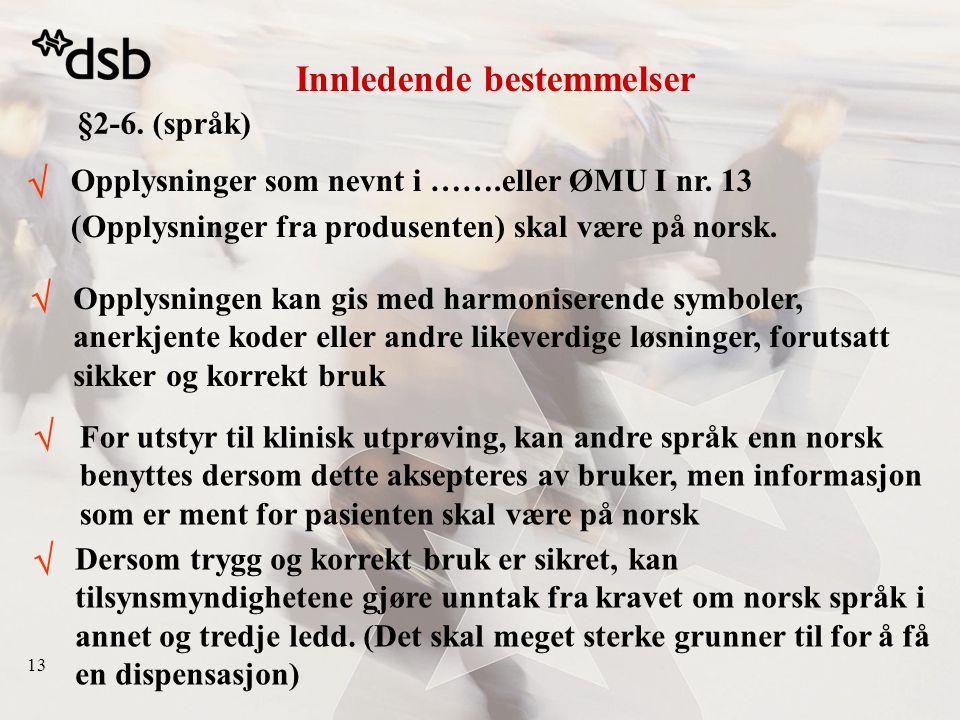 13 §2-6.(språk) Opplysninger som nevnt i …….eller ØMU I nr.