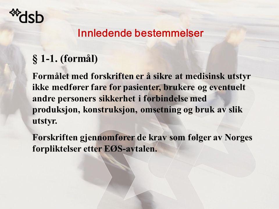 Innledende bestemmelser § 1-2.