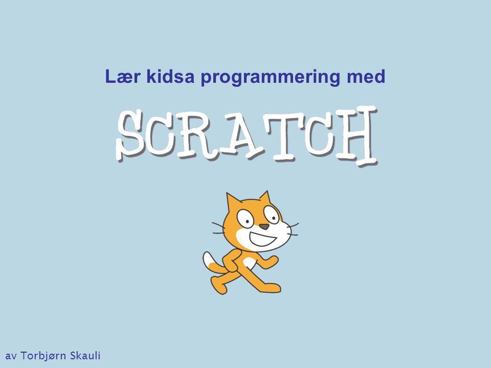 Plan •Hva er Scratch.