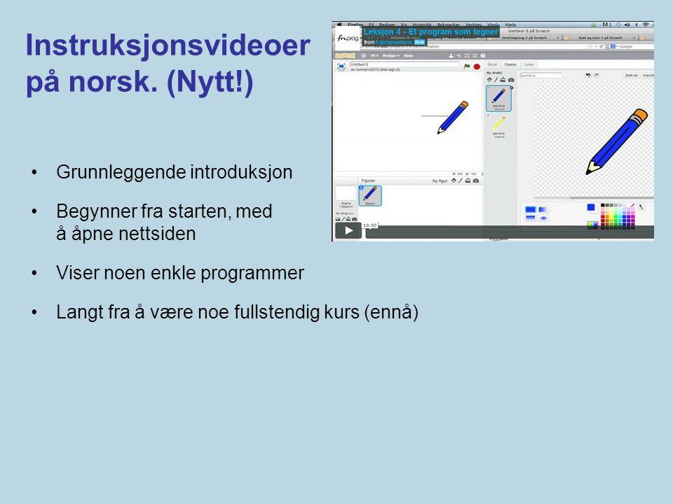 Instruksjonsvideoer på norsk. (Nytt!) •Grunnleggende introduksjon •Begynner fra starten, med å åpne nettsiden •Viser noen enkle programmer •Langt fra