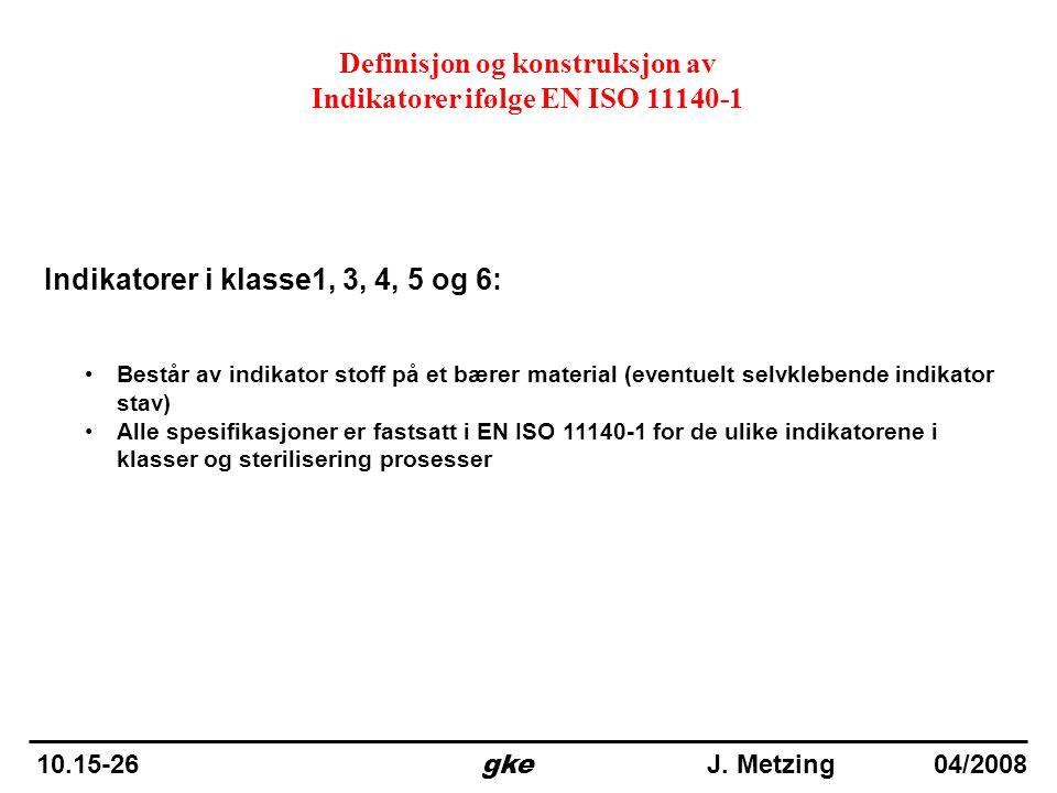 Definisjon og konstruksjon av Indikatorer ifølge EN ISO 11140-1 Indikatorer i klasse1, 3, 4, 5 og 6: •Består av indikator stoff på et bærer material (