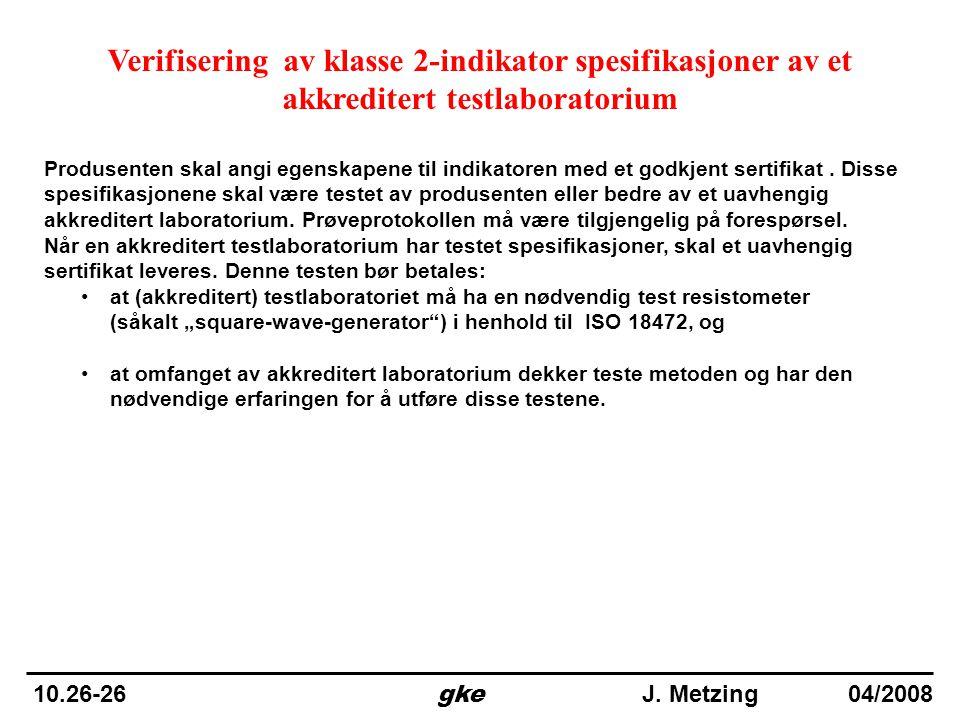 Verifisering av klasse 2-indikator spesifikasjoner av et akkreditert testlaboratorium Produsenten skal angi egenskapene til indikatoren med et godkjen
