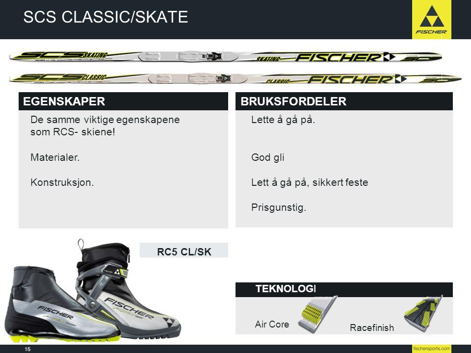 15 Line-up 08l09 // Nordic // Ski // Racing TEKNOLOGI SCS CLASSIC/SKATE BRUKSFORDELER EGENSKAPER Air Core BRUKSFORDELER Racefinish Lette å gå på. God