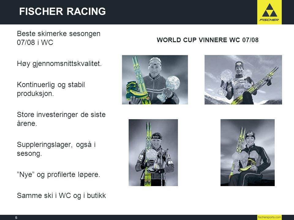 6 Line-up 08l09 // Nordic // Ski // Racing NSF SKIPOOL (Langrenn og Kombinert) SKI • Fischer31 • Madshus 9 • Atomic 6 • Rossignol 5 • Peltonen 1 SKO • Alpina18 • Fischer11 • Salomon11 • Rossignol 5 • Madshus 4 • Atomic 2 STAVER • Swix35 • Fischer 8 • One Way 7 • SkiGo 1 FISCHER; • Klart mest på ski.