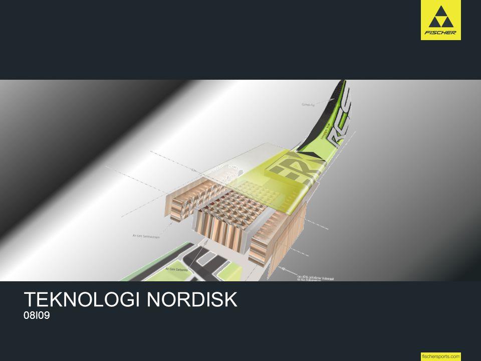 7 Line-up 08l09 // Nordic // Ski // Racing High Performance TEKNOLOGI NORDISK 08l09