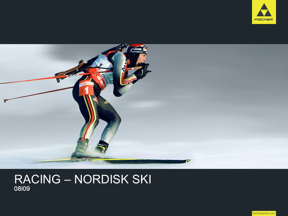 9 Line-up 08l09 // Nordic // Ski // Racing High Performance RACING – NORDISK SKI 08l09