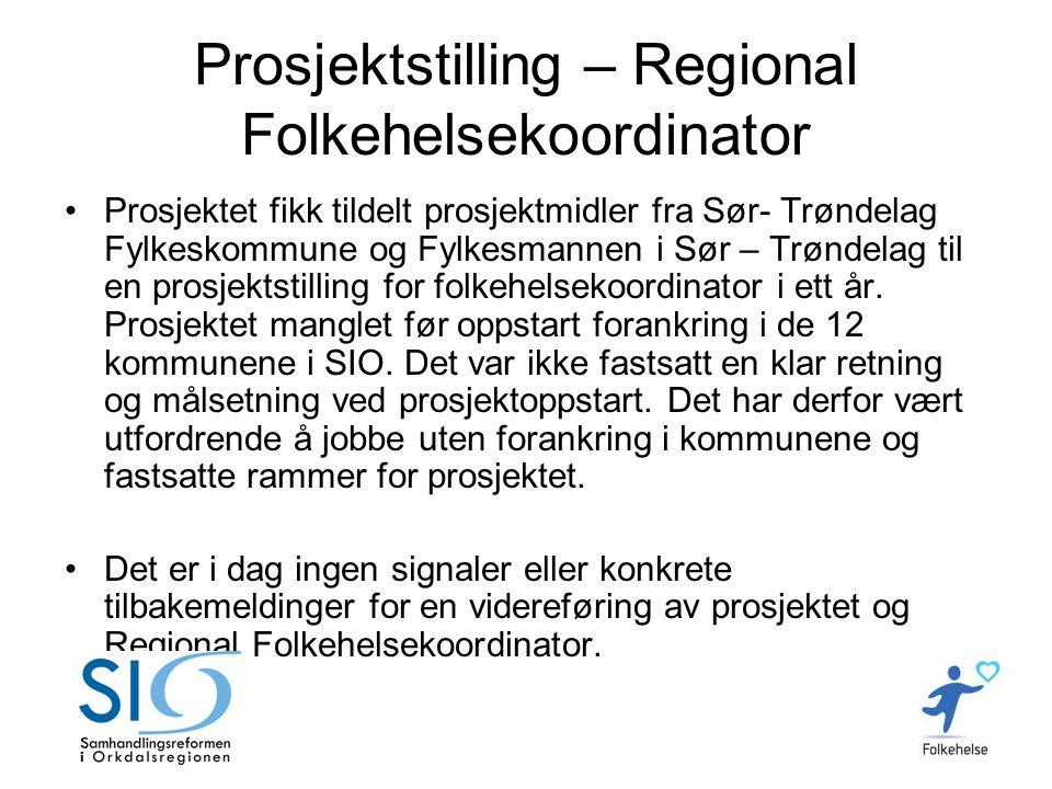 Prosjektstilling – Regional Folkehelsekoordinator •Prosjektet fikk tildelt prosjektmidler fra Sør- Trøndelag Fylkeskommune og Fylkesmannen i Sør – Trø
