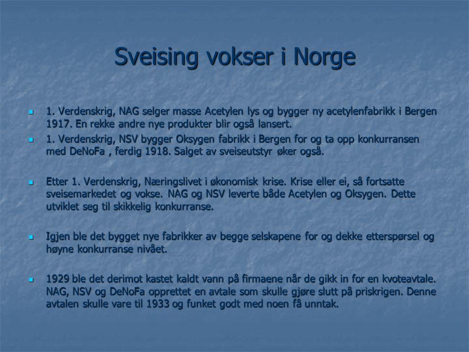 Sveising vokser i Norge  1. Verdenskrig, NAG selger masse Acetylen lys og bygger ny acetylenfabrikk i Bergen 1917. En rekke andre nye produkter blir
