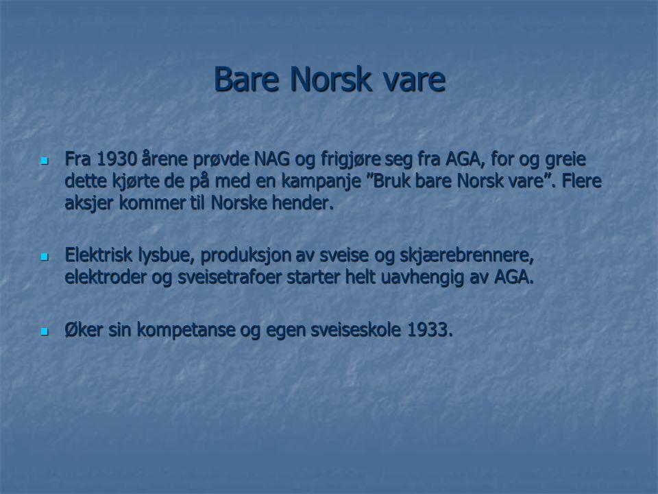 """Bare Norsk vare  Fra 1930 årene prøvde NAG og frigjøre seg fra AGA, for og greie dette kjørte de på med en kampanje """"Bruk bare Norsk vare"""". Flere aks"""