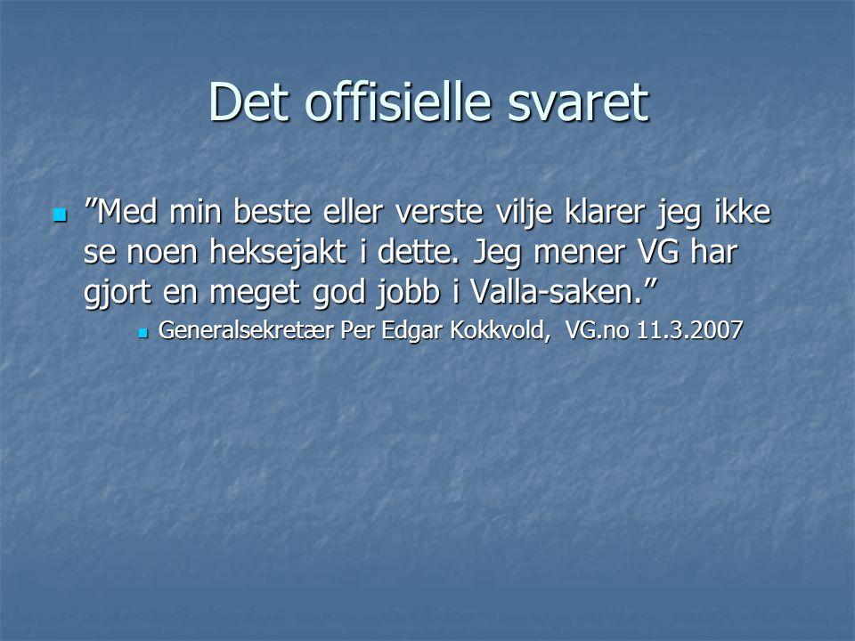Begrunnelsen  ..tatt i betraktning av at saken gjelder Norges mektigste person, Norges mektigste organisasjon og at den går dypt inn i forholdet mellom Ap og LO, synes jeg en massiv dekning er nødvendig  Sjefredaktør Bernt Olufsen i VG, VG.no 11.3