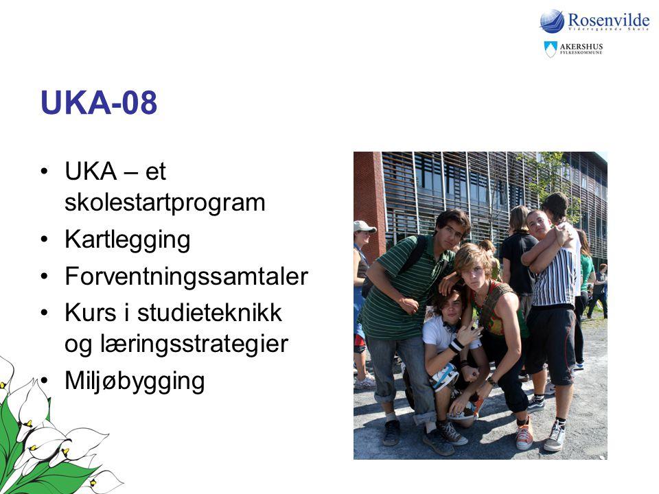 UKA-08 •UKA – et skolestartprogram •Kartlegging •Forventningssamtaler •Kurs i studieteknikk og læringsstrategier •Miljøbygging