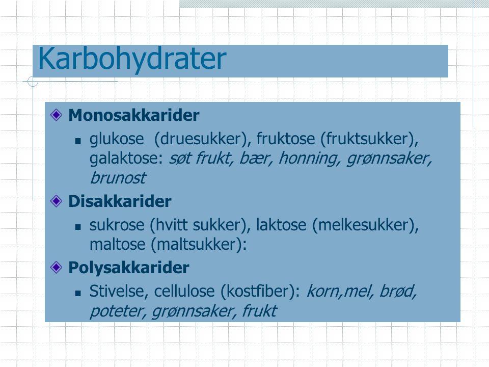 Karbohydrater Karbohydratene i mat nedbrytes og omdannes til glukose Glukose transporteres med blodet Glukoseinnhold i blod (blodsukker) er viktig for