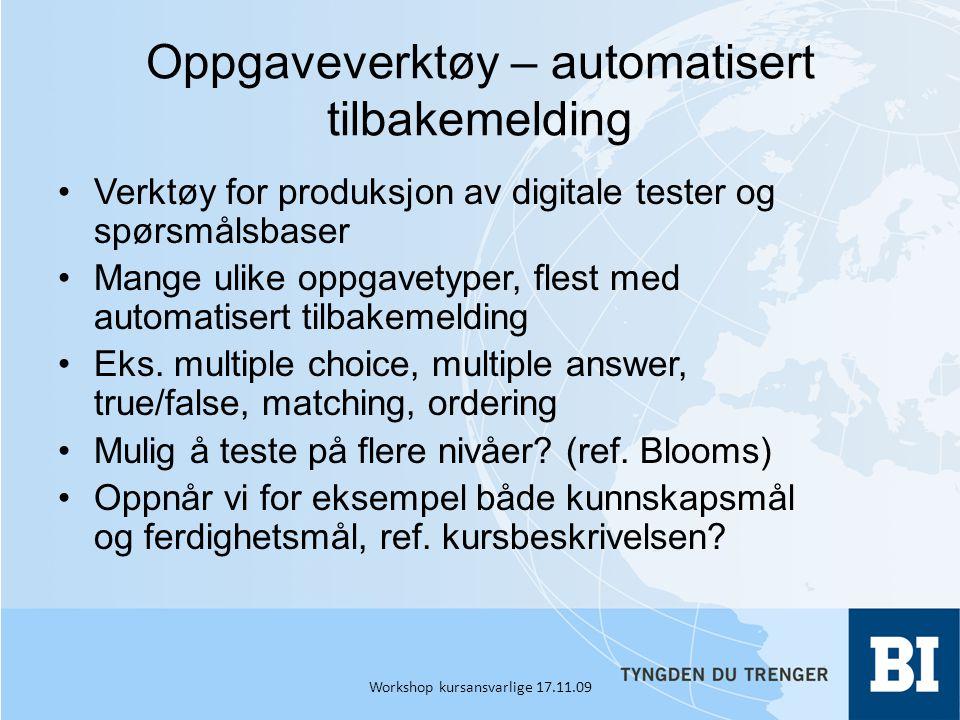 Oppgaveverktøy – automatisert tilbakemelding •Verktøy for produksjon av digitale tester og spørsmålsbaser •Mange ulike oppgavetyper, flest med automatisert tilbakemelding •Eks.