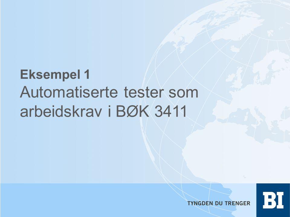Eksempel 1 Automatiserte tester som arbeidskrav i BØK 3411